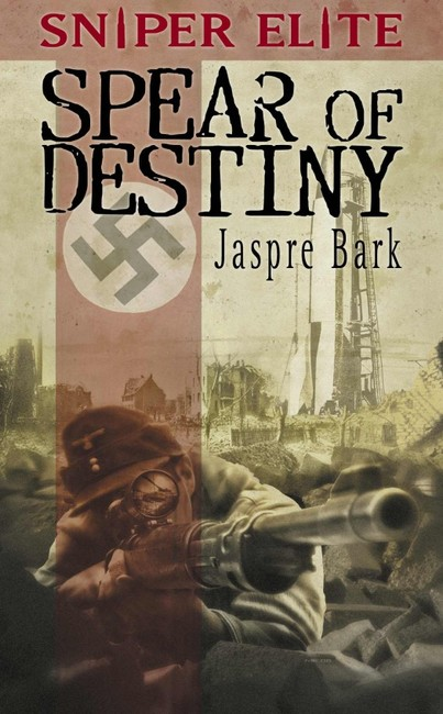 Spear of Destiny ( A Sniper Elite Novel )