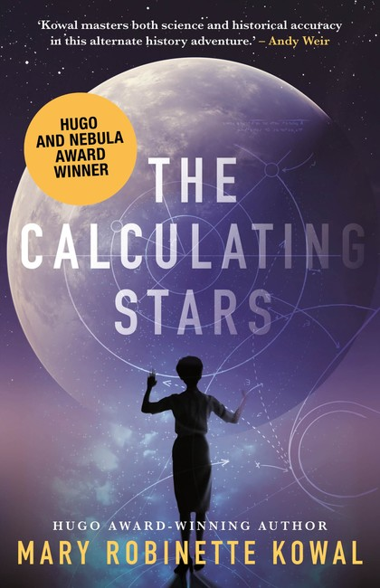 The Calculating Stars ( A Lady Astronaut Novel 1 )