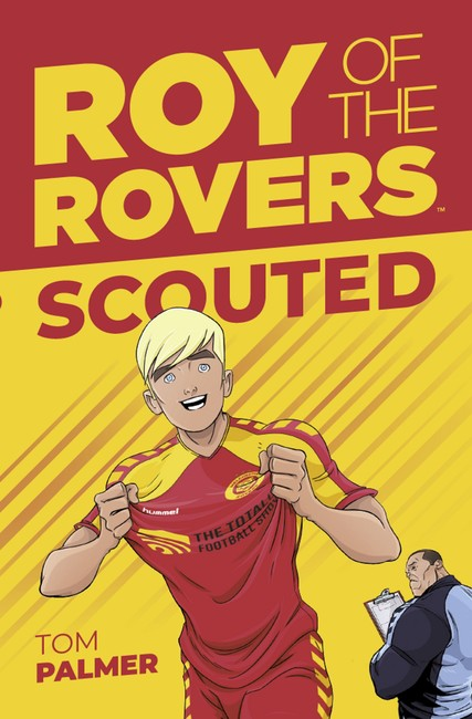Roy of the Rovers: Scouted ( Roy of the Rovers (Illustrated Fiction) Fiction 1 )