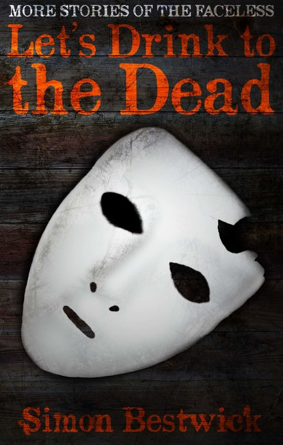 Let's Drink to the Dead ( The Faceless 2 )