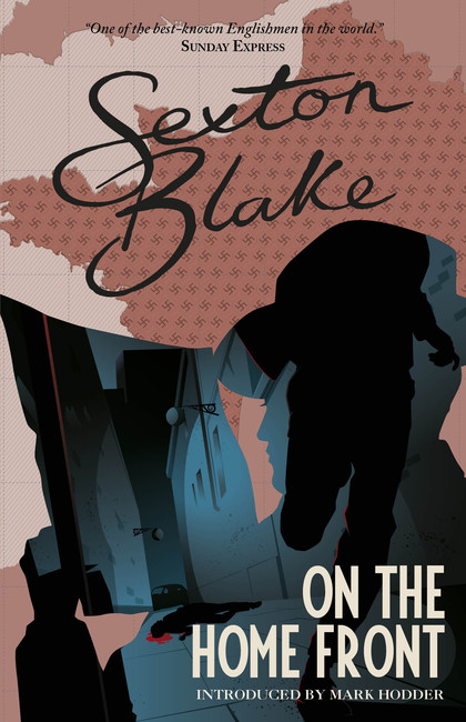 Sexton Blake on the Home Front ( The Sexton Blake Library 4 )