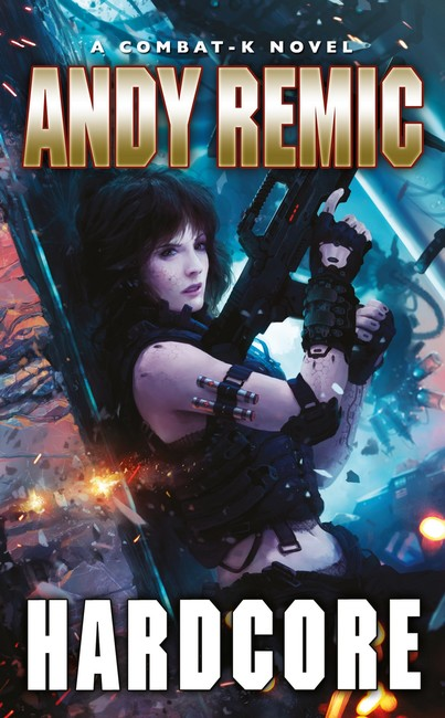 Hardcore ( A Combat K Novel 3 )