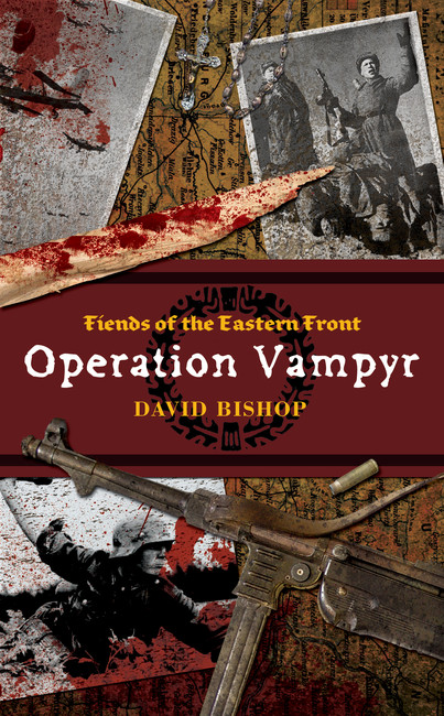 Operation Vampyr ( Fiends of the Eastern Front Novels 1 )