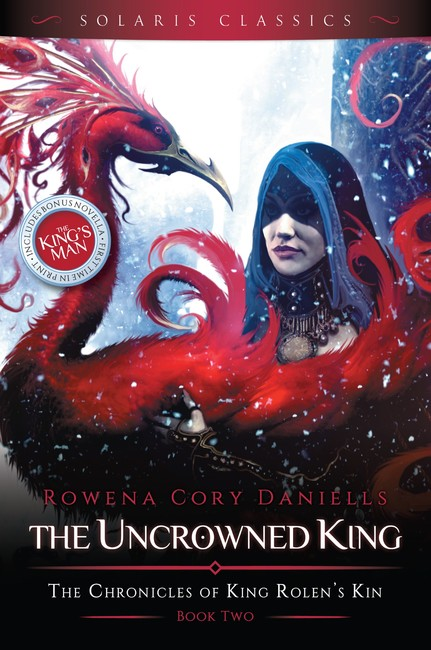 The Uncrowned King ( The Chronicles of King Rolen's Kin (Solaris Classics) 2 )