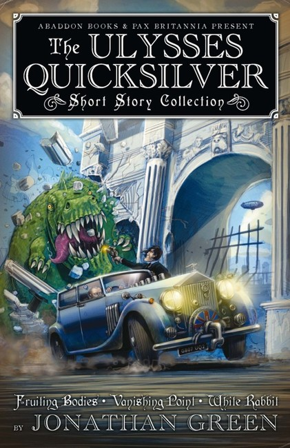 The Ulysses Quicksilver Short Story Collection ( Pax Britannia: Ulysses Quicksilver )