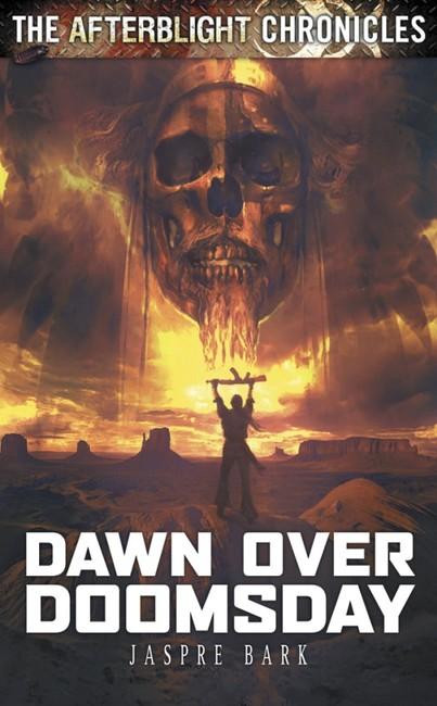 Dawn Over Doomsday ( The Afterblight Chronicles 3 )