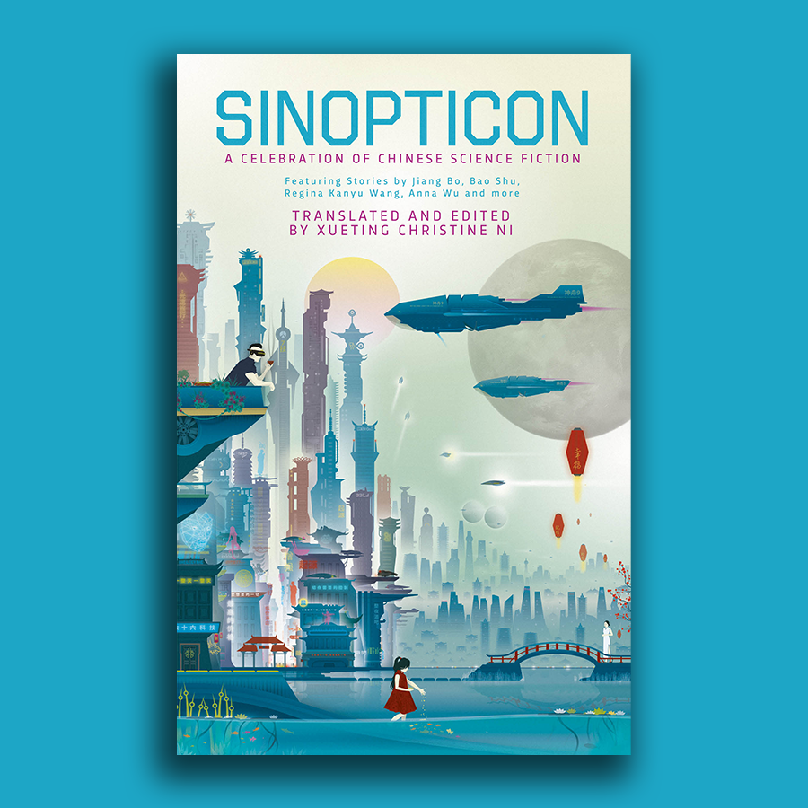 Revealing the cover for Sinopticon: A Celebration of Chinese Science Fiction