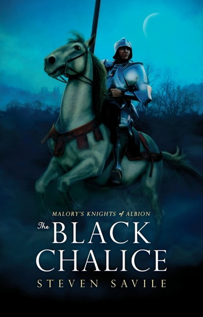 The Black Chalice ( Malory's Knights of Albion 1 )