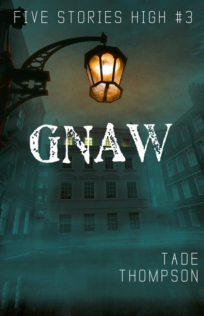 Gnaw ( Five Stories High 3 )