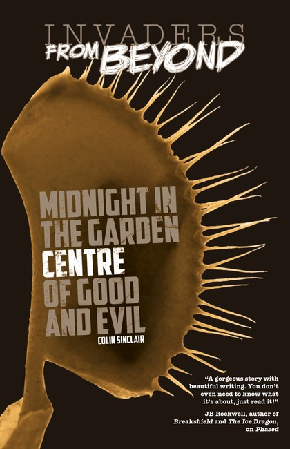 Midnight in the Garden Centre of Good and Evil ( Invaders From Beyond! )