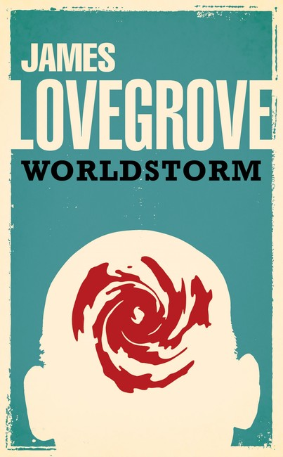 Worldstorm ( The James Lovegrove Collection )