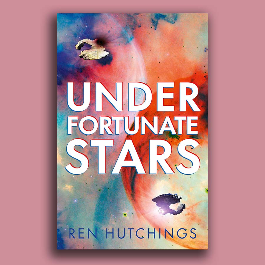 Revealing the cover for Under Fortunate Stars by Ren Hutchings